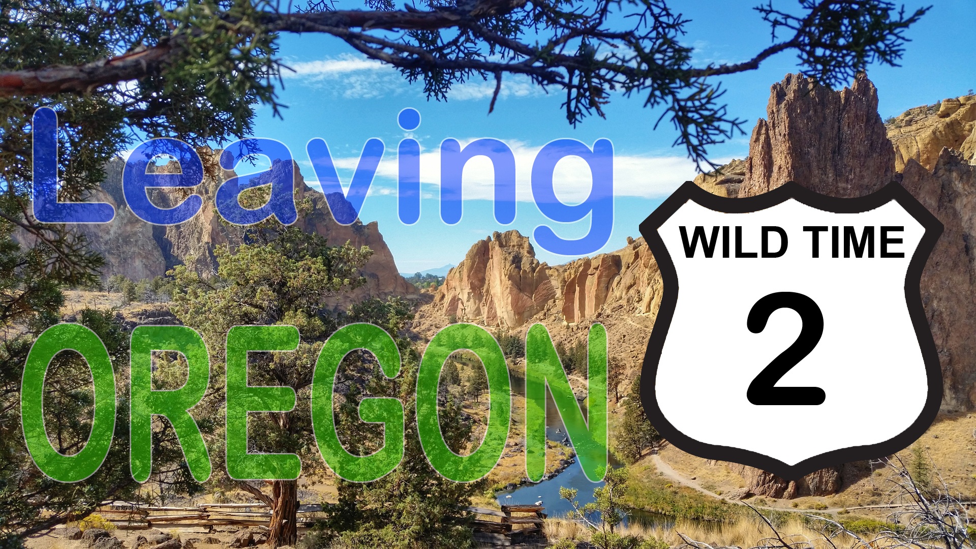 Wild Time 2 – Leaving Oregon – Full Time RV Travel
